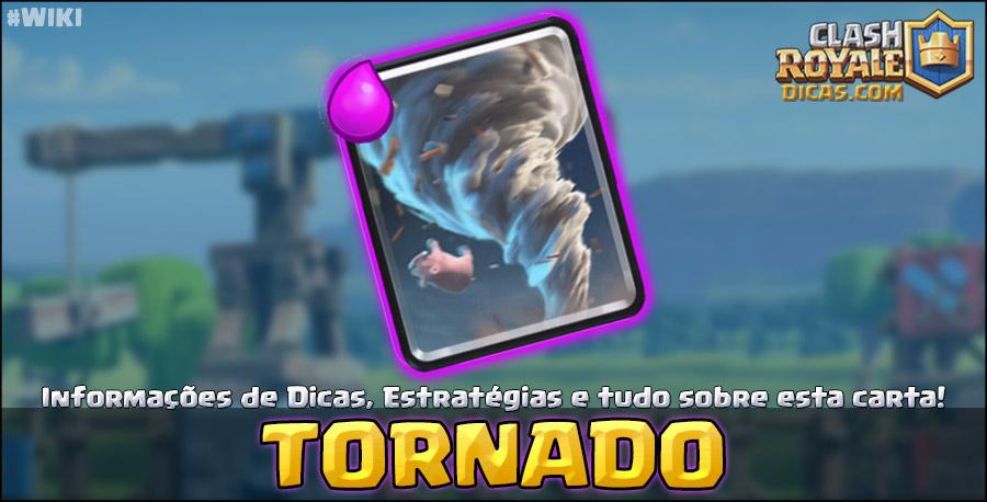 Tornado - Informações, Estratégias e Wiki - Clash Royale Dicas