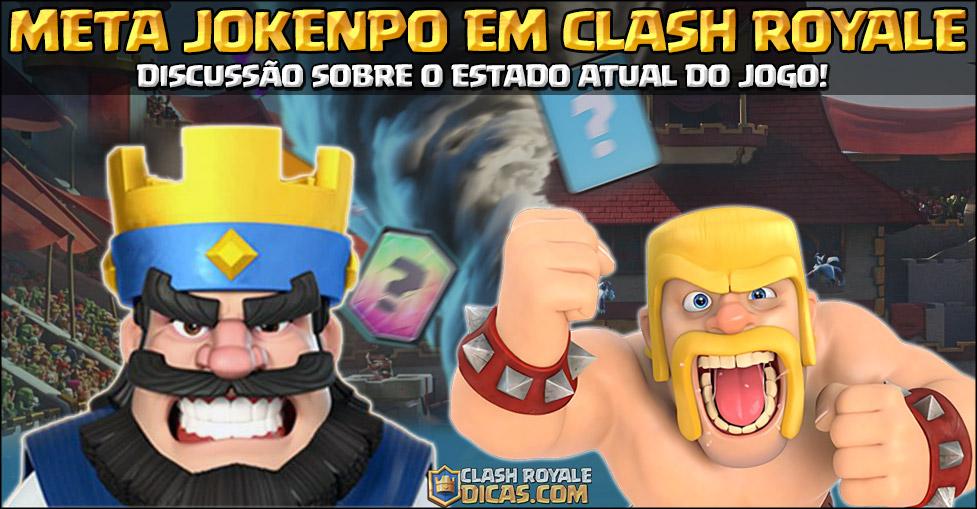 Estado atual de Clash Royale - META Jokenpo
