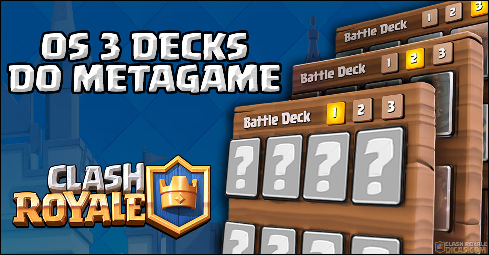 Os 3 Decks do Metagame de Clash Royale - 1