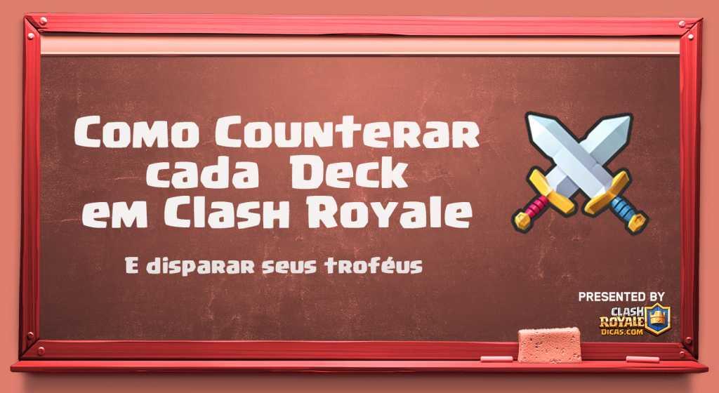 Como Counterar cada Deck - Clash Royale Dicas