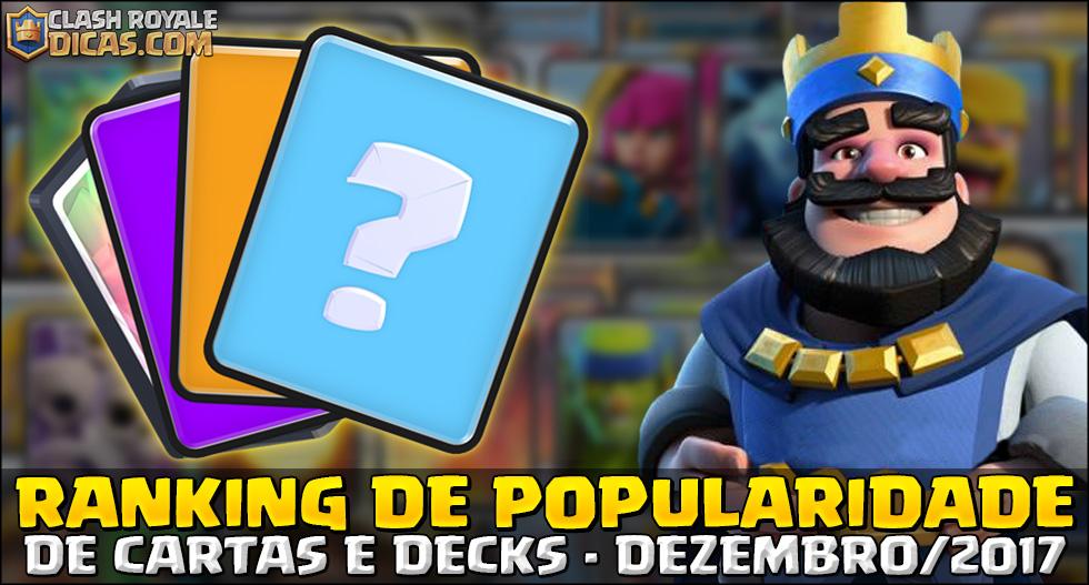 Popularidade das Cartas mais usadas no Clash Royale em Dezembro/2017