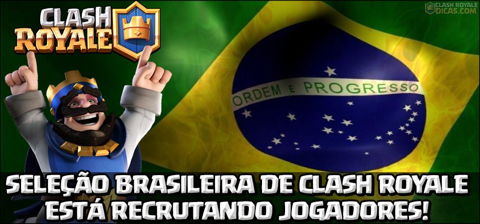 Seleção Brasileira de Clash Royale está recrutando!